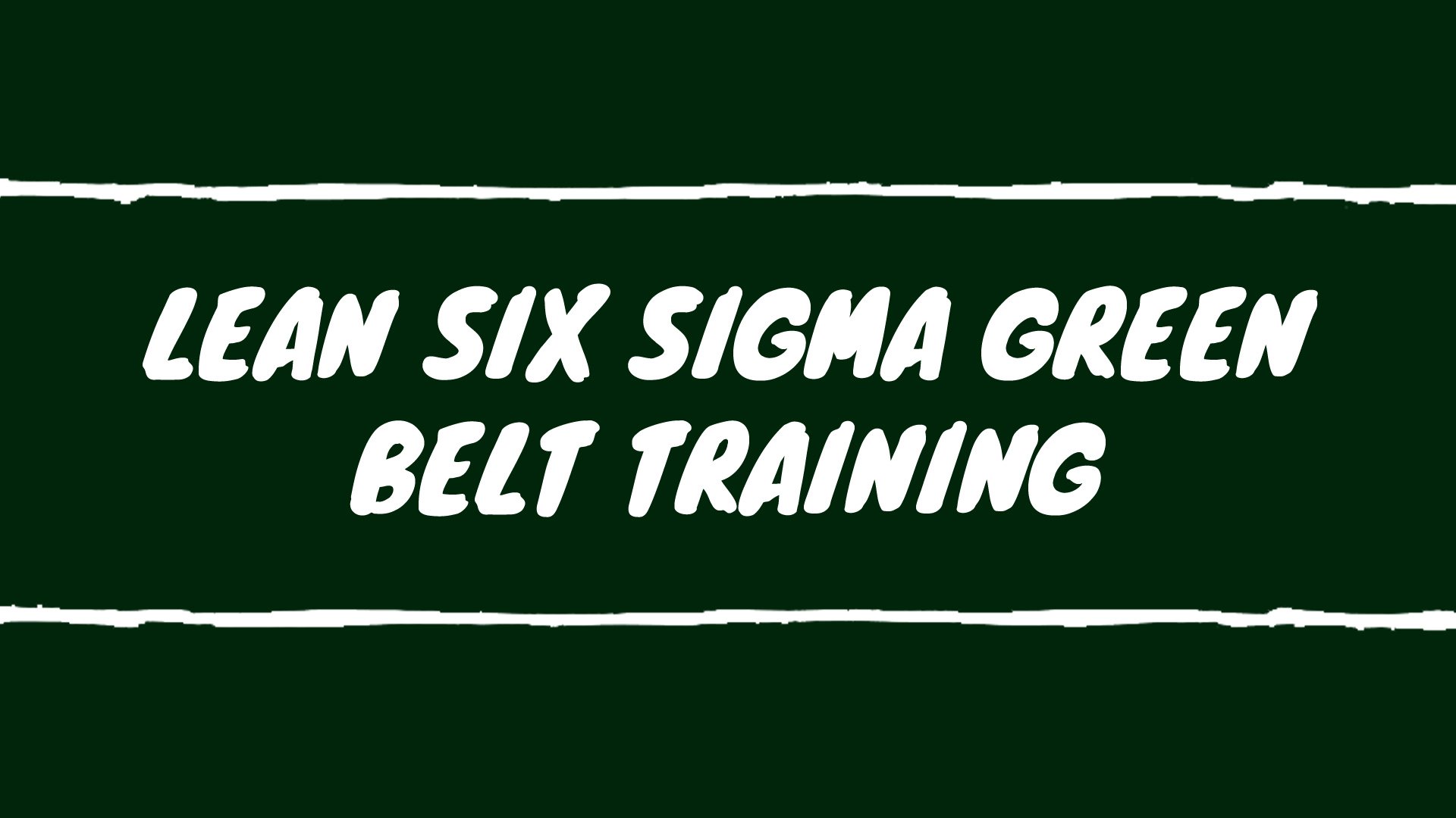 38th Lean Six Sigma Green Belt Certification Program