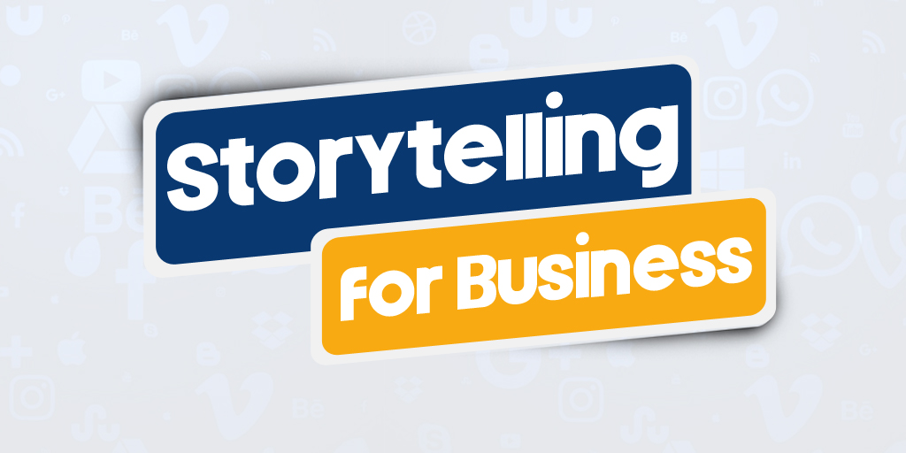 Storytelling for Business: Getting Your Message Across